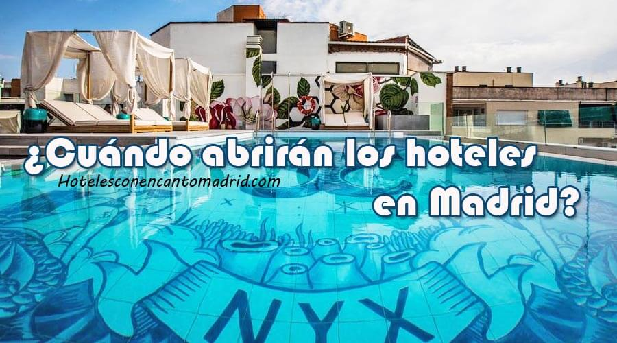 ¿Cuándo abrirán los hoteles de Madrid? ¿Habrán vacaciones este 2020?