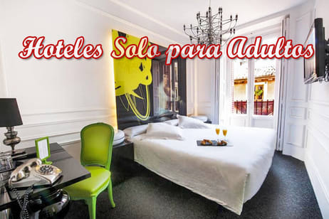 Hoteles solo para adultos Madrid - Only Adults