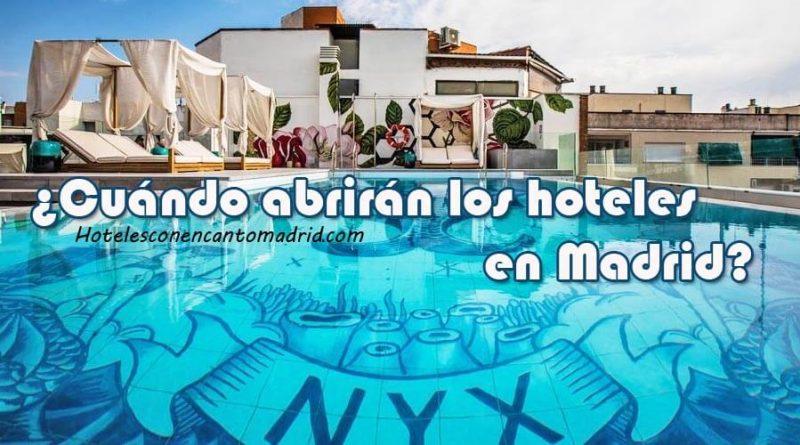 Apertura hoteles Madrid tras covid-19 - vacaciones 2020
