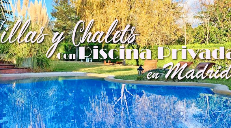 Villas y chalets con piscina privada en Madrid